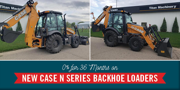 0% FOR 36-MO. ON NEW CASE N SERIES BACKHOE LOADERS